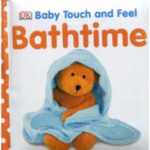 Touch and feel:Baby Bath Time!
