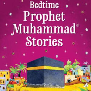Bedtime Prophet Muhammad (ﷺ) Stories