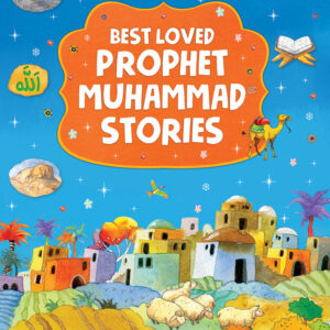 My Best-Loved Prophet Muhammad (ﷺ) Stories